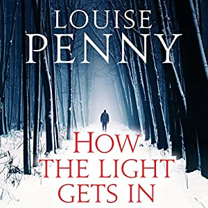 How the Light Gets In Audiobook