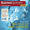 Business Spotlight Audio - Making the most of business contacts. 1/2015: Business-Englisch lernen Audio - Aufbau und Pflege geschäftlicher Kontakte Hörbuch von  div. Gesprochen von:  div.