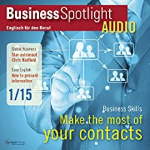 Business Spotlight Audio - Making the most of business contacts. 1/2015: Business-Englisch lernen Audio - Aufbau und Pflege geschäftlicher Kontakte (       UNABRIDGED) by div. Narrated by div.
