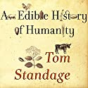 An Edible History of Humanity (       UNABRIDGED) by Tom Standage Narrated by George K. Wilson
