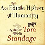 An Edible History of Humanity | Tom Standage