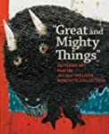 """Great and Mighty Things"": Outsider A..."