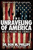 img - for The Unraveling of America: Who Is Pulling The Strings? book / textbook / text book