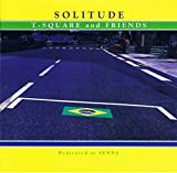 Songtexte von T‐SQUARE and FRIENDS - Solitude