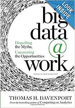 New Book: Big Data at Work: Dispelling the Myths, Uncovering the Opportunities