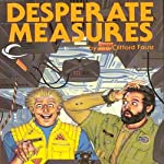 Desperate Measures: Angel's Luck, Book 1 (       UNABRIDGED) by Joe Clifford Faust Narrated by A. C. Fellner