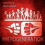 HeroGeneration (Filmversion) [feat. M...