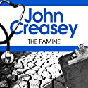 The Famine: Dr. Palfrey, Book 26 (       UNABRIDGED) by John Creasey Narrated by Stephen Greif