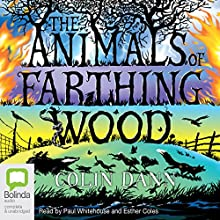 The Animals of Farthing Wood (       UNABRIDGED) by Colin Dann Narrated by Paul Whitehouse, Esther Coles