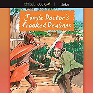 Jungle Doctor's Crooked Dealings Audiobook