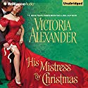 His Mistress by Christmas (       UNABRIDGED) by Victoria Alexander Narrated by Susan Duerden