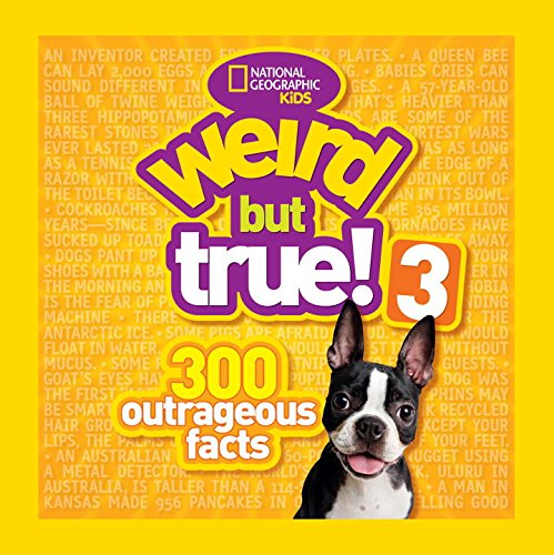 Weird But True 3!: 300 Outrageous Facts