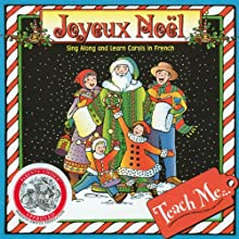 Teach Me Joyeux Noel: Learning Songs and Traditions in French (       UNABRIDGED) by Judy R. Mahoney Narrated by Yvonne Peralta