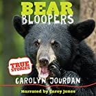Bear Bloopers: True Stories from the Great Smoky Mountains National Park - Bear in the Back Seat, Volume 4 Hörbuch von Carolyn Jourdan Gesprochen von: Carey Jones