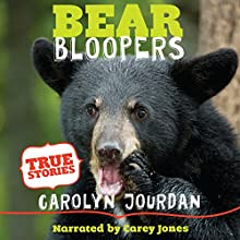Bear Bloopers: True Stories from the Great Smoky Mountains National Park - Bear in the Back Seat, Volume 4 Audiobook by Carolyn Jourdan Narrated by Carey Jones