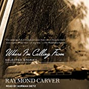Where I'm Calling From: Selected Stories | [Raymond Carver]