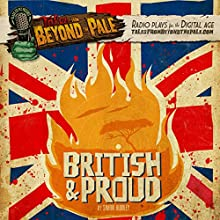 British And Proud: Tales from Beyond the Pale  by Simon Rumley Narrated by Larry Fessenden