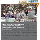 City Choreographer: Lawrence Halprin in Urban Renewal America (Uqp Poetry)
