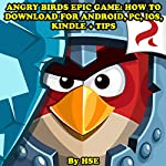 Angry Birds Epic Game: How to Download for Android, PC, iOS, Kindle + Tips |  HSE