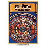 """Das ECK-Vidya: Die uralte Wissenschaft der Prophezeiungvon """"Paul Twitchell"""""""