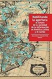 img - for Habilitando la apertura: El futuro de la sociedad de la informaci n en Am rica Latina y el Caribe (Spanish Edition) book / textbook / text book