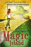 Susie's Adventures On The Magic Island (Susie's Adventures Book 1)