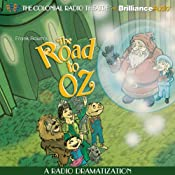 The Road to Oz (Oz Series #5): A Radio Dramatization | [L. Frank Baum, Jerry Robbins (dramatization)]