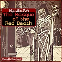 The Masque of the Red Death (       UNABRIDGED) by Edgar Allan Poe Narrated by Glenn Hascall