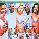 Tchan.Com.Br by E O Tchan
