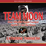 img - for Team Moon: How 400,000 People Landed Apollo 11 on the Moon book / textbook / text book