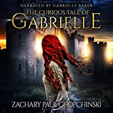 The Curious Tale of Gabrielle: Curiosity, Book 1 Audiobook by Zachary P Chopchinski Narrated by Gabrielle Baker