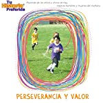 Perseverancia y Valor [Courage and Perseverance (Texto Completo)] |  Your Story Hour
