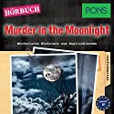 Murder in the Moonlight (PONS Hörkrimi Englisch): Mörderische Hörkrimis zum Englischlernen Hörbuch von Dominic Butler Gesprochen von: Christopher Kent