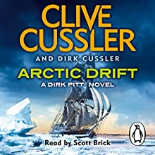 Arctic Drift: A Dirk Pitt Novel (       UNABRIDGED) by Clive Cussler, Dirk Cussler Narrated by Scott Brick