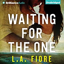 Waiting for the One (       UNABRIDGED) by L.A. Fiore Narrated by Cris Dukehart