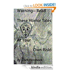 Warning -- Read these Horror Tales at Your Own Risk! Illustrated & Annotated