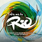 Take Me To Rio (Ultimate Hits Made In...