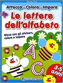 Le lettere dell'alfabeto. Con adesivi: 9788884573827: Amazon.com