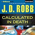Calculated in Death: In Death Series, Book 36 (       UNABRIDGED) by J. D. Robb Narrated by Susan Ericksen