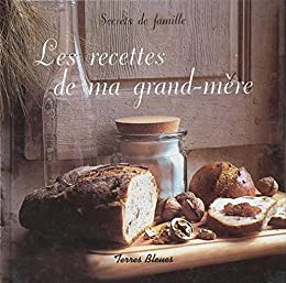 Les recettes de ma grand-mère
