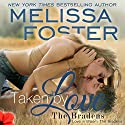 Taken by Love: Love in Bloom: The Bradens (       UNABRIDGED) by Melissa Foster Narrated by B.J. Harrison