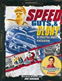 Speed, Guts, and Glory: 100 Unforgettable Moments in NASCAR History (0446579882) by Joe Garner
