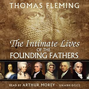 The Intimate Lives of the Founding Fathers | [Thomas Fleming]