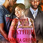 Pregnant by My Husband's Father | Tamyra Griffin