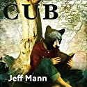 Cub Audiobook by Jeff Mann Narrated by Geoff Moonen