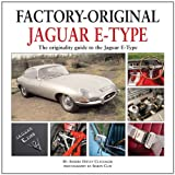 Factory-Original Jaguar E-Type: The Originality Guide to the Jaguar E-Type (Factory Original)