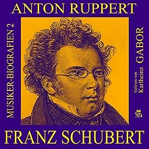 Franz Schubert (Musiker-Biografien 2) Hörbuch