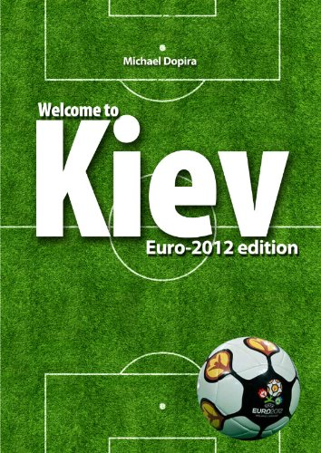 Welcome to Kiev: Euro-2012 edition