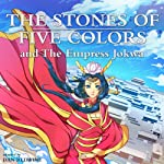 The Stones of Five Colors and the Empress Jokwa | Dan Redwine