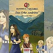 Das Erbe Andrins (Rustico Vecchio 1) | Alexander Volz